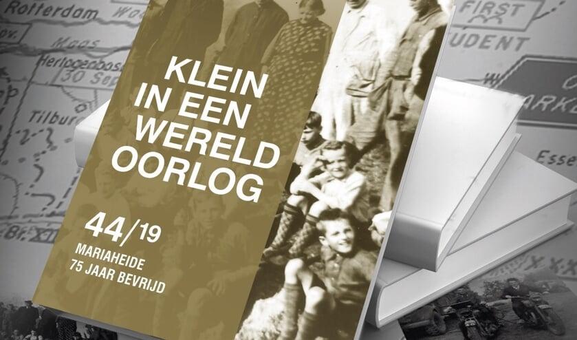 Het boek  'Klein in een wereldoorlog. Mariaheide 75 jaar bevrijd'.