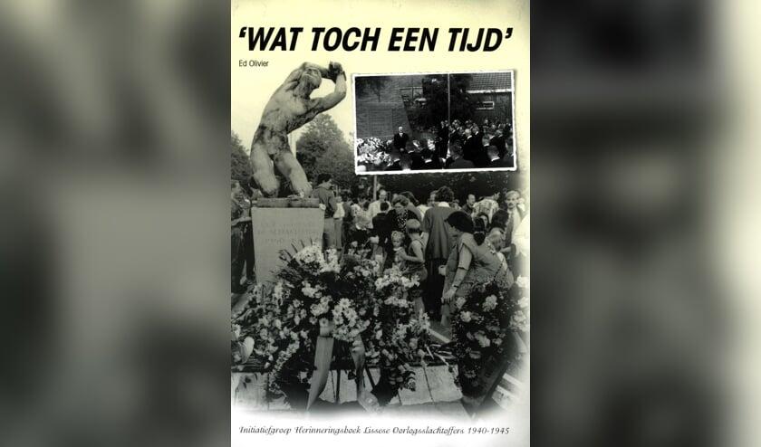 Het boekje 'Wat toch een tijd' van Ed Olivier met info over alle 60 oorlogsslachtoffers in Lisse.